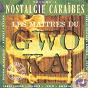 Compilation Les maîtres du gwo ka, vol. 1 (nostalgie caraïbes - versions originales enregistrées au studio celini) avec Robert Loyson / Germain Calixte / Taret Turgot / Loulou Boislaville / Yvon Anzala...