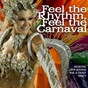 Compilation Feel the rhythm, feel the carnaval (selected latin sounds for a crazy party) avec Salsaloco de Cuba / Los Camarones / Soneros de la Timba / Josy Nouguiera / Marcelo...