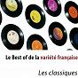 Compilation Le best of de la variété française (les classiques) avec Charles Dumont / Stone & Charden / Richard Anthony / Claude Nougaro / Hugues Aufray...