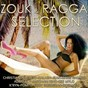 Compilation Zouk & ragga selection, vol. 1 avec Dylan / Jean Marie Ragald / Christiane Vallejo / Caraibes Zouk Folies / Doriane...