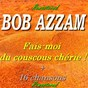 Album Fais-moi du couscous chérie et 16 chansons (remastered) de Bob Azzam