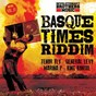 Compilation Basque times riddim, vol. 1 avec Marina P / Tenor Fly / General Levy / King Konsul