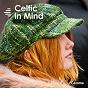 Compilation Celtic in mind avec Wanda Vick / Ian Smith / Yannig Honore / Oogo / Chomsk'...
