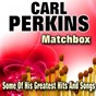 Album Matchbox (some of his greatest hits and songs) de Carl Perkins