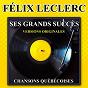 Album Félix leclerc chante le québec (ses grands succès) (les plus grandes chansons québécoises) de Félix Leclerc