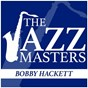 Album The jazz masters - bobby hackett de Bobby Hackett