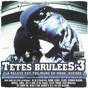 Compilation Têtes brulées, vol. 3 (by franky montana) avec Lalcko / DJ First Mike, Franky Montana / V.Ner Black / Jamal / Six Coups MC...