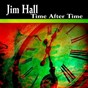 Album Time After Time (Some of His Best Hits and Songs) de Jim Hall