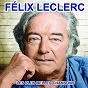 Album Félix leclerc chante le québec (les plus belles chansons) de Félix Leclerc