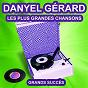 Album Danyel gérard chante ses grands succès (les plus grandes chansons de l'époque) de Danyel Gérard