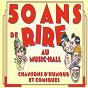 Compilation 50 ans de rire au music-hall, vol. 1 : fantaisies des années folles (chansons d'humour et comiques) avec Biscot / Mistinguett / Esther Lekain / Dranem / Félix Mayol...