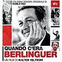 Album Quando C'era berlinguer (colonna sonora originale del film DI walter veltroni) de Danilo Rea / Enzo Pietropaoli / Fabrizio Sferra