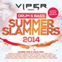 Compilation Drum & bass summer slammers 2014 (viper presents) avec Andy C / Matrix & Futurebound / Sigma / The Prototypes / Brookes Brothers...
