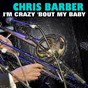 Album I'm crazy 'bout my baby de Chris Barber