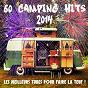 Compilation 60 camping hits 2014 (les meilleurs tubes pour faire la teuf!) avec Playahitty / Los del Mar / Felicidad / Paradisio / Sabrina...