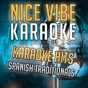 Album Karaoke hits - spanish traditionals (karaoke version) de Nice Vibe