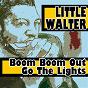 Album Boom boom out go the lights de Little Walter