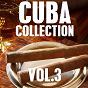 Compilation Cuba collection, vol. 3 avec Orquesta Chepín Choven / Conjunto Kubavana de Alberto Ruiz / La Gloria Matancera / Julio Cueva Y Su Orquesta / Anselmo Sacasas...
