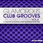Compilation Glamorous club grooves - progressive edition, vol. 4 avec Alexandre Fossard / Jolly, Skeeny Boy / Threesixty, Dirty Harris, Itala Marques / R.O.N.N. / Shishkin...