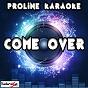 Album Come over (karaoke version) (originally performed by clean bandit & stylo g) de Proline Karaoke