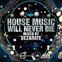 Album House music will never die, vol. 1 (mixed by dezarate) de Dezarate