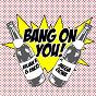 Album Bang on you (feat. megagone) de Julian R / Dago