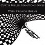 Album With french horns de Hawes Hampton / Curtis Fuller