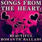 Compilation Songs from the heart: beautiful romantic ballads avec Christopher Crius / Keith Orlando / Eriss Roberto / Vikki Igleas / Demeter Metis...
