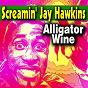 Album Alligator wine de Screamin' Jay Hawkins