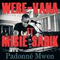 Album Padonné mwen (feat. Misié Sadik) de Were Vana
