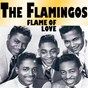 Album Flame of love (18 hits and rare tracks) de The Flamingos