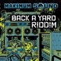 Album Back a yard riddim de B. Anthony / Lukie D / Frenchie & the Maximum Sound Crew