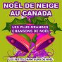 Album Noël de neige au canada (les plus grandes chansons de noêl) de Les Petits Chanteurs de Noël