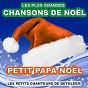 Album Les plus grandes chansons de noël (petit papa noël) de Les Petits Chanteurs de Noël