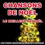 Album Les plus belles chansons de noël (le meilleur de noël) de Les Petits Chanteurs d'aix-En-Provence