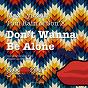Album Don't wanna be alone de Max Lyazgin, Tom Rain, Son X
