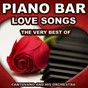 Album Piano bar: love songs (the very best of love songs) de Cantovano & His Orchestra