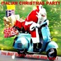 Compilation Italian christmas party (the best party hits for new year) avec P. Lion / Frank Sinatra / Dean Martin / Pino d'angiò / Ricchi E Poveri...