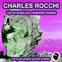 Album Les plus belles chansons corses (les plus grandes chansons corses) de Charles Rocchi