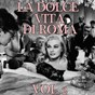 Compilation La dolce vita di roma, vol. 2 avec Claudia Muzio / Tito Schipa / Carlo Buti / Tito Gobbi / Cesare Siepi...