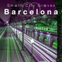 Compilation Smooth city grooves barcelona avec Alex Frost / Miami Rhythm / Salvino's Beach / Paolo Warola / Rudolph Blackwell...