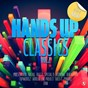 Compilation Hands up classics, vol.2 avec Sven-R-G / Pulsedriver / Bass-T / Topmodelz / Rocco...