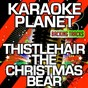 Album Thistlehair the christmas bear (karaoke version) (originally performed by alabama) de A-Type Player