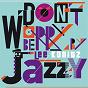Album Don't worry be jazzy by lee konitz de Lee Konitz
