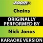 Album Chains (Karaoke Version) (Originally Performed By Nick Jonas) de Zoom Karaoke