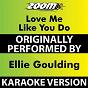 Album Love Me like You Do (Karaoke Version) (Originally Performed By Ellie Goulding) de Zoom Karaoke