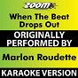 Album When The Beat Drops Out (Karaoke Version) (Originally Performed By Marlon Roudette) de Zoom Karaoke