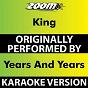 Album King (Karaoke Version) (Originally Performed By Years And Years) de Zoom Karaoke