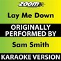 Album Lay Me Down (Karaoke Version) (Originally Performed By Sam Smith) de Zoom Karaoke