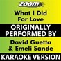 Album What I did for Love (Karaoke Version) (Originally Performed By David Guetta & Emeli Sande) (Karaoke Version) de Zoom Karaoke